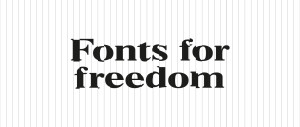 Fonts for Freedom